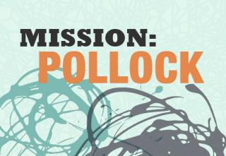 "Art work with the words ""Mission: Pollock"" above abstract swirls of color"