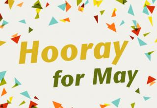 "The words ""Hooray for May"" surrounded by small colorful triangles"