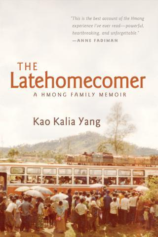 Book jacket cover of The Latehomecomer: A Hmong Family Memoir