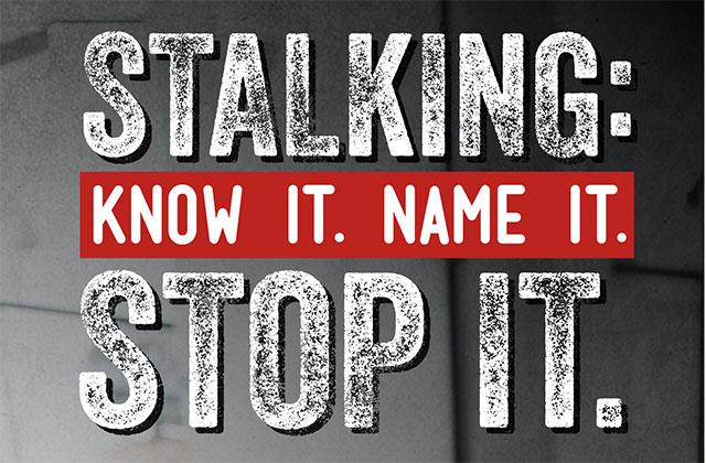 Stalking: Know it. Name it. Stop it. graphic