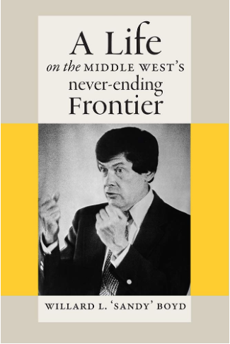 """A Life on the Middle West's Never-Ending Frontier,"" by Willard L. ""Sandy"" Boyd"